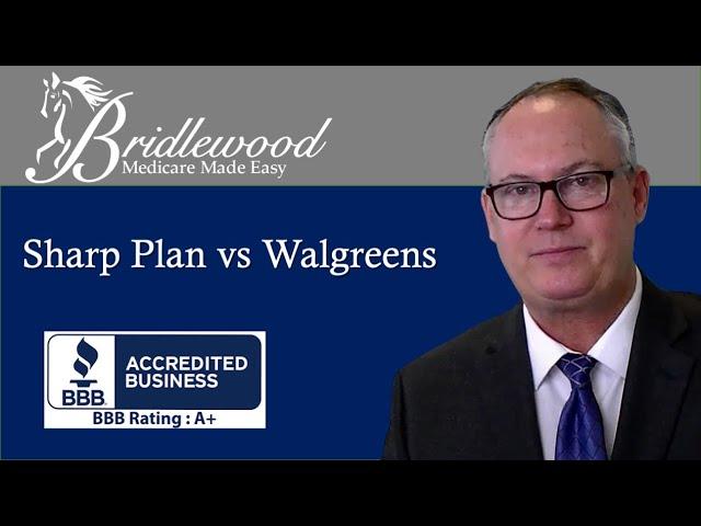 Sharp Medicare Plan vs Walgreens San Diego County