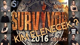 Survivor 2016 Kim Finalist Olacak ve Kim Elendi ?
