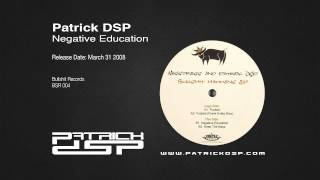Patrick DSP - Negative Education
