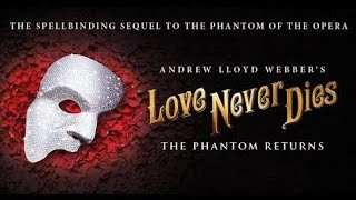 Phantom of the Opera's Sequel LOVE NEVER DIES Free Online Streaming