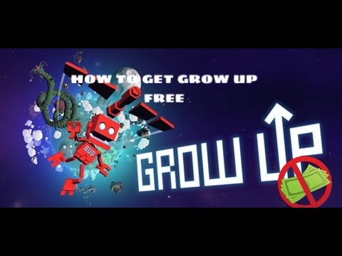 how to download grow up for free!