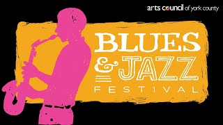 Arts Council of York County's 16th Annual Blues & Jazz Festival | Friday