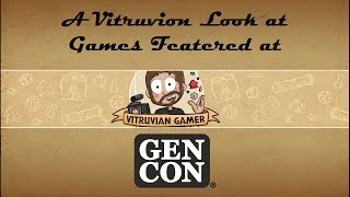 A Vitruvian Look at the Games Featured at GenCon 2019