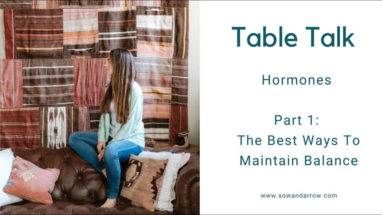Table Talk: Hormones Part 1 -