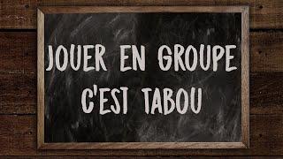 Behind The Scenes - Jouer en Groupe C'est Tabou On en Viendra Tous à Bout