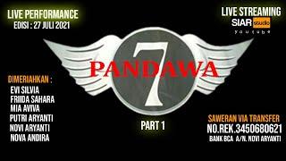 🔴 LIVE STREAMING 7 PANDAWA - TERBARU ( 2021 ) - PART 1 -SIAR STUDIO