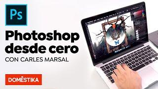 Curso Online de Photoshop - Domestika Basics - Carles Marsal