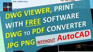DWG Viewer & Print with Free Software, DWG to JPG PNG PDF Converter without AutoCAD