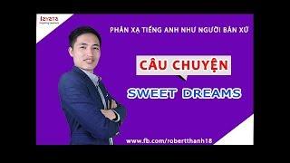 Hướng dẫn học bài Sweet Dreams trong bộ Effortless English