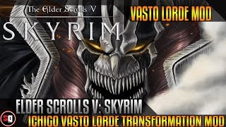 The Elder Scrolls V: Skyrim - Bleach - Ichigo Vasto Lorde Transformation Mod