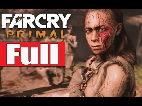 Far Cry Primal Full Gameplay Walkthrough [Main Campaign] No Commentary
