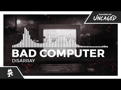 Bad Computer - Disarray [Monstercat Release]