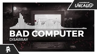 Bad Computer - Disarray [Monstercat Release]