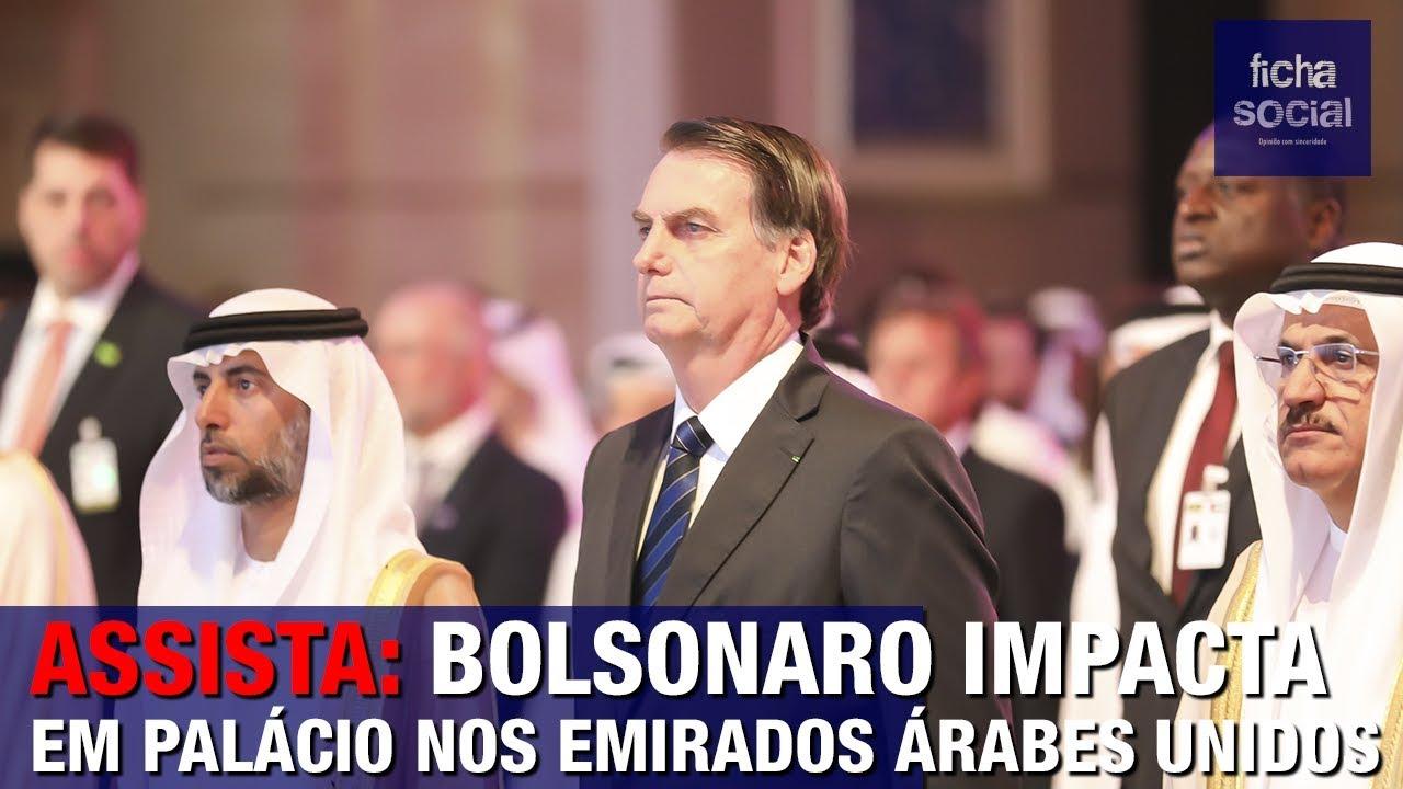 Resultado de imagem para PRESIDENTE BOLSONARO IMPACTA EM PALÁCIO NOS EMIRADOS ÁRABES UNIDOS