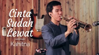 Download Cinta Sudah Lewat - Kahitna (Saxophone Cover by Desmond Amos) Mp3