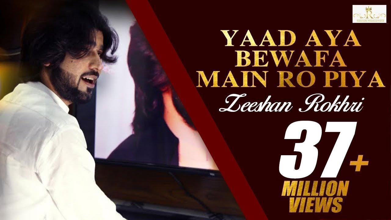Download Yaad Aya Bewafa Main Ro Piya Zeeshan Rokhri (Official Video) Out Now Oct 2019