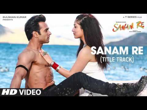 Sanam Re (Title Song)(Full Song) - Arijit Singh - Sanam Re (2016) - With Lyrics