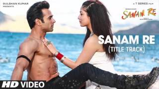 Gambar cover Sanam Re (Title Song)(Full Song) - Arijit Singh - Sanam Re (2016) - With Lyrics