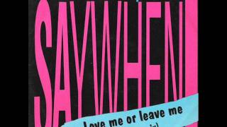 Say When! - Love Me Or Leave Me (summer mix)