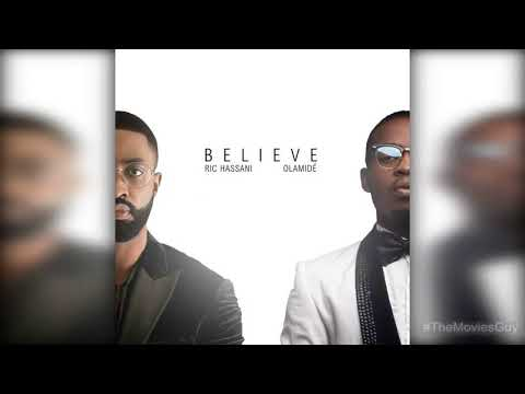 Ric Hassani ft Falz, Olamide - Believe Remix Lyrics