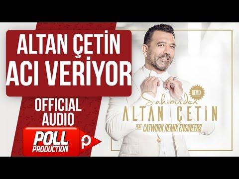 ALTAN ÇETİN - ACI VERİYOR - ( Official Audio )