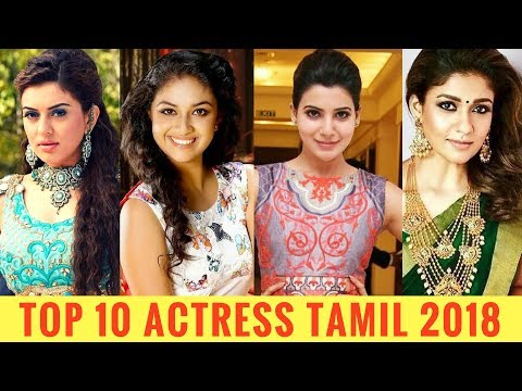 Top 10 Actress Tamil 2018 | Best Tamil Actress 2018 | Top 10 Tamil Heroine hot actress
