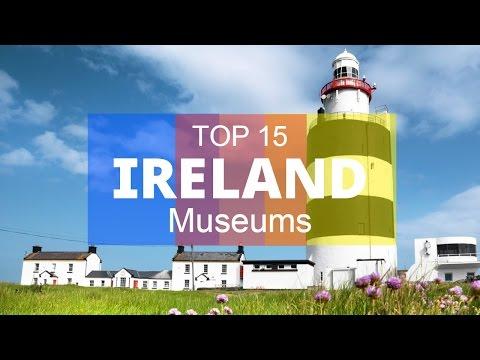 TOP 15. Best Museums in Ireland