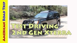 Road Trip Cars - Test Driving the 2nd Gen 2005 Nissan Xterra, 2005-2015