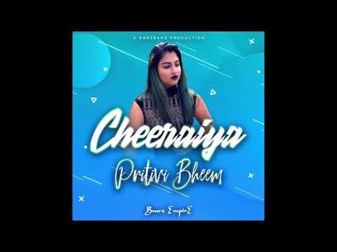 Pritivi Bheem - Cheeraiya