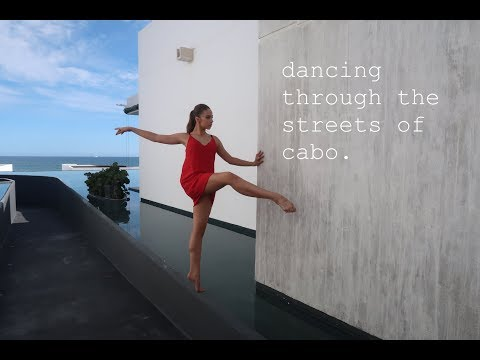 dancing through the streets of cabo.