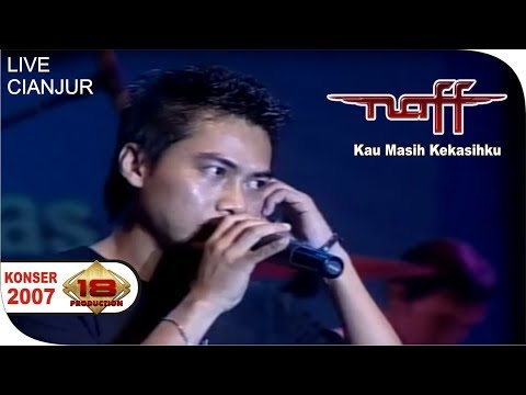 Naff - Kau Masih Kekasihku (Live Konser Cianjur 28 Agustus 2007)