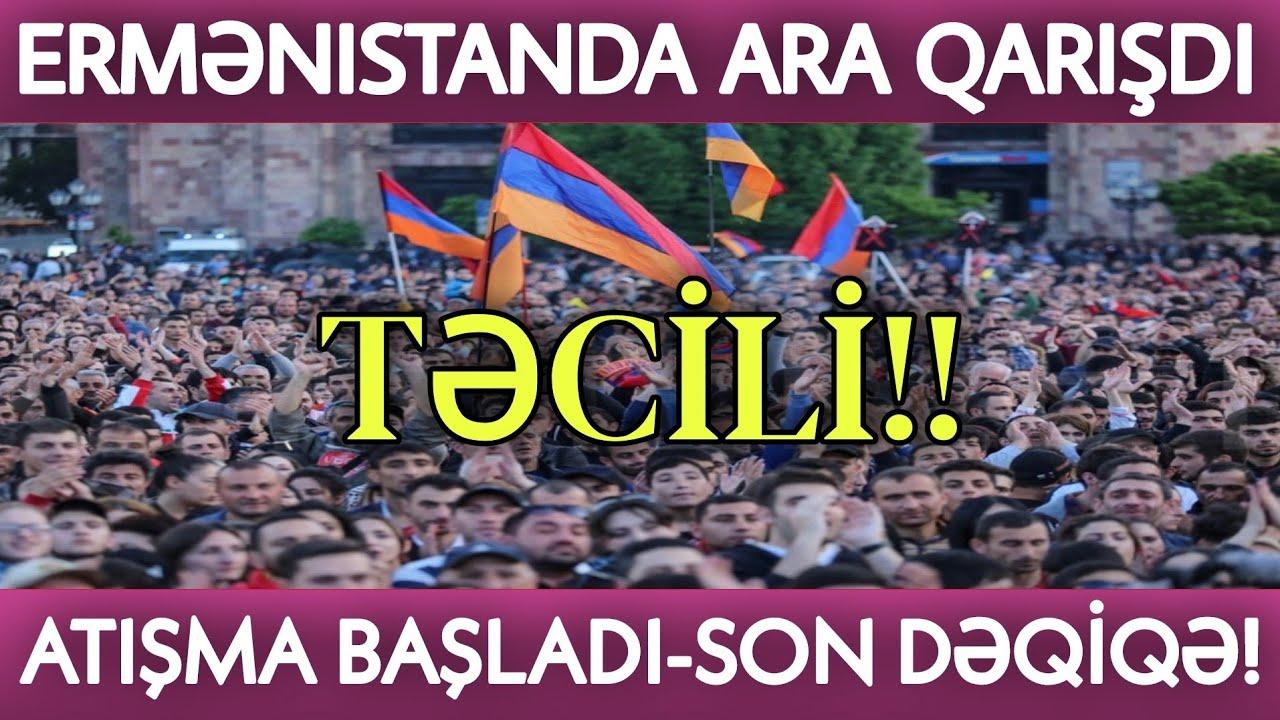 TƏCİLİ: Ermənistanda ARA QARIŞDI Atışma başladı - SON DƏQİQƏ!