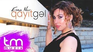Esma Nur - Qayıt gəl (Audio)