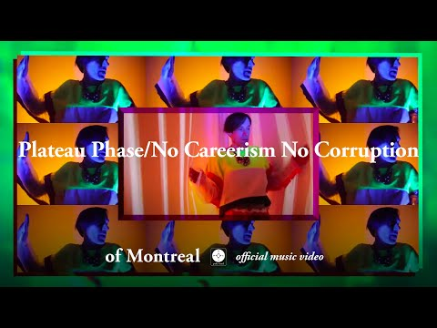 of Montreal - Plateau Phase/No Careerism No Corruption [OFFICIAL MUSIC VIDEO]