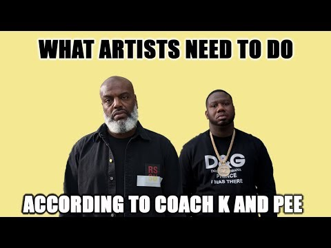 Coach K & Pee Reveal The Most Important Thing For Artists To Keep Winning