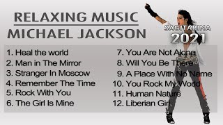 SONG COLLECTION 2021 | RELAXING WITH MICHAEL JACKSON ONE HOUR