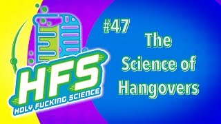 HFS Podcast #47 - The Science of Hangovers