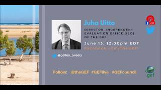 Juha Uitto on #GEFlive 56th GEF Council