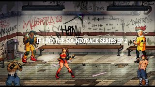 Street of Rage 4 S1E2 - If I did the Soundtrack Series