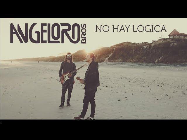 Angeloro Bros - No Hay Lógica (videoclip oficial)