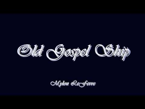 Old Gospel Ship - Mylon LeFevre