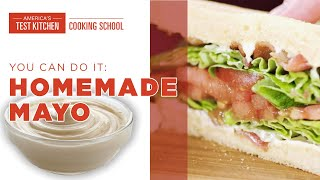 How to Make Homemade Mayonnaise with Christie Morrison