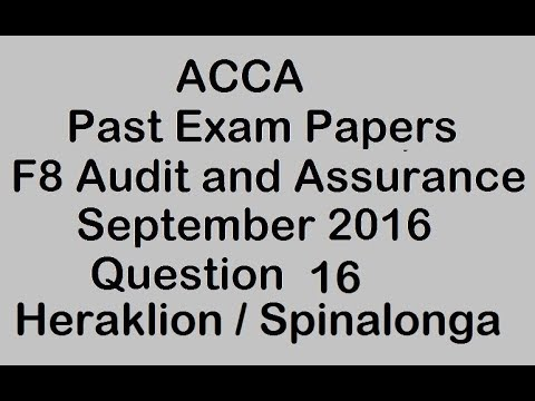 ACCA F8 Sep 2016 Exam Question 16 Heraklion / Spinalonga Audit and Assurance