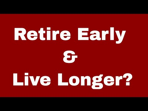 Retire Early and Live Longer?