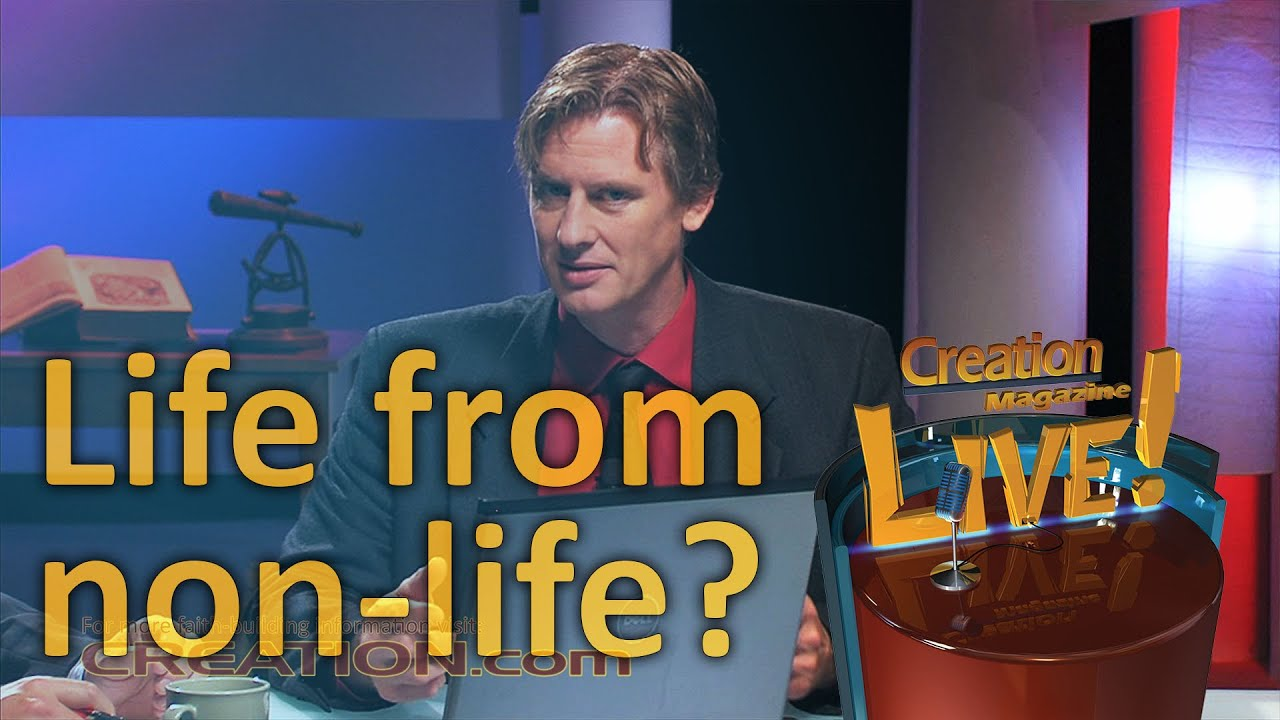 Life from non-life (Creation Magazine LIVE! 3-14) by CMIcreationstation