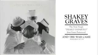 Shakey Graves - Dearly Departed (feat. Esmé Patterson) thumbnail
