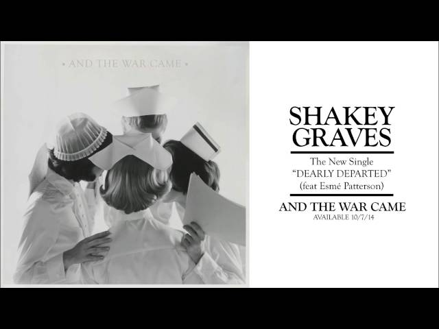 Shakey Graves - Dearly Departed (feat. Esmé Patterson)