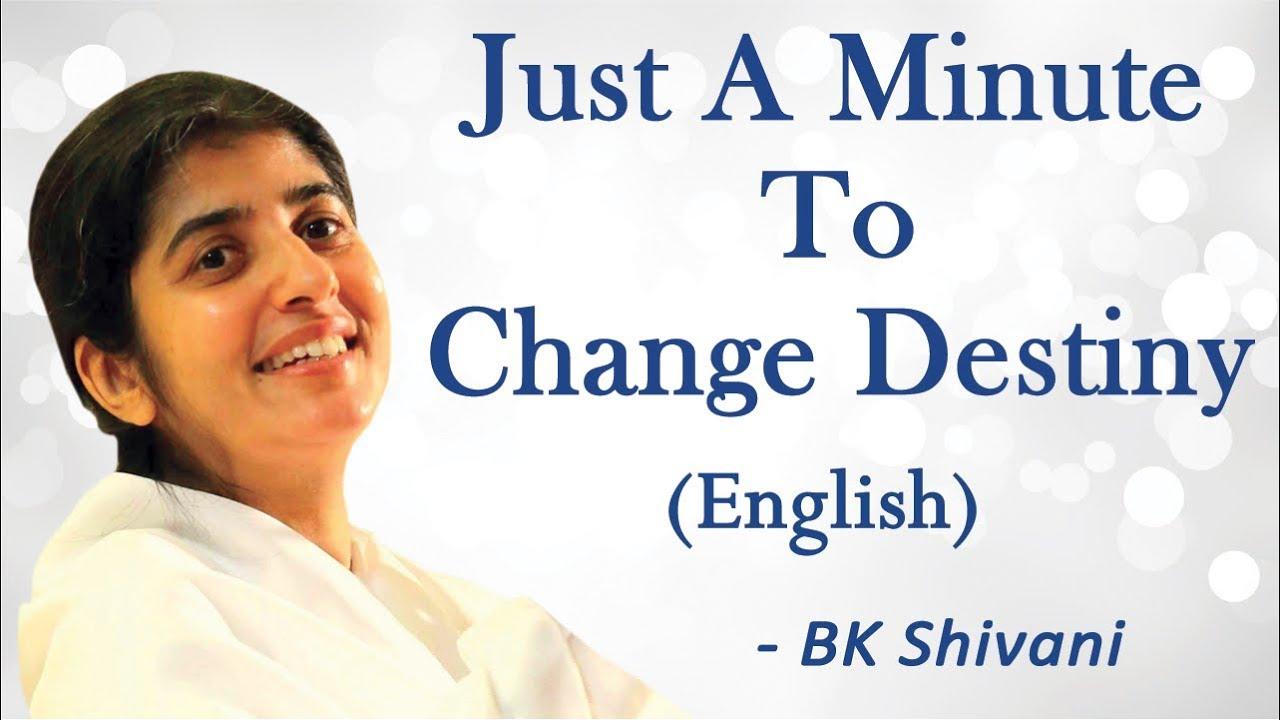 Just A Minute To Change Destiny Part 6 Bk Shivani English Youtube