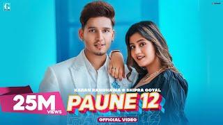PAUNE 12 : Karan Randhawa (Official Video) Shipra Goyal, Anjali Arora | New Punjabi Songs | Geet MP3