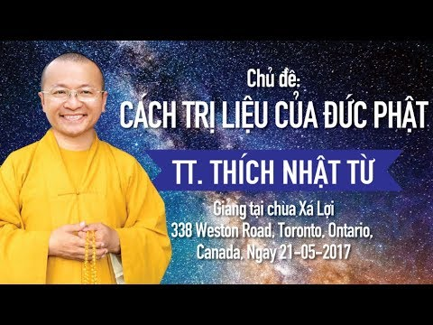 Cách Trị Liệu Của Đức Phật - TT. Thích Nhật Từ